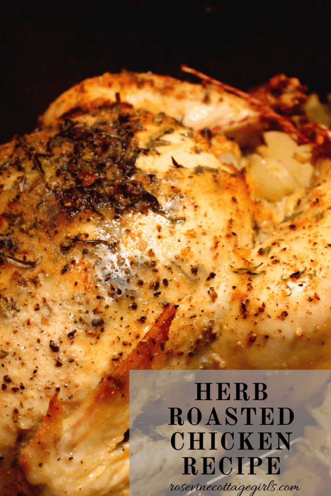 Perfect homemade herb-roasted chicken recipe the whole family is sure to love #rosevinecottagegirls