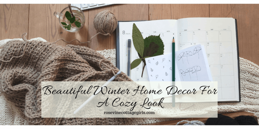 beautiful winter home decor to create a cozy look after Christmas #rosevinecottagegirla