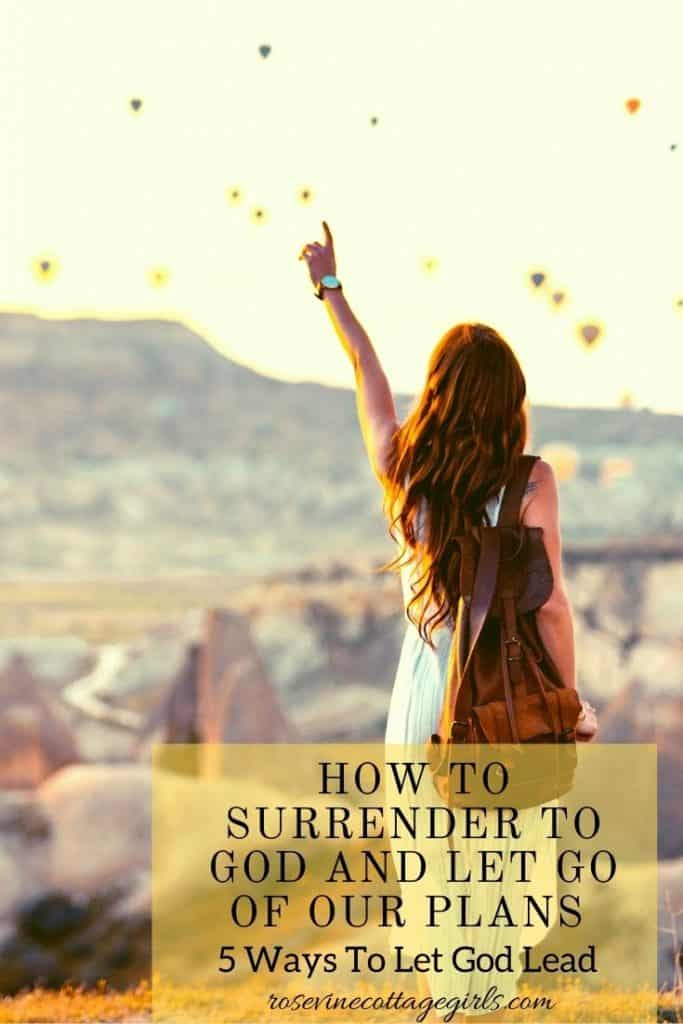 woman watching hot air balloons | How To Surrender To God And Let Go Of Our Plans