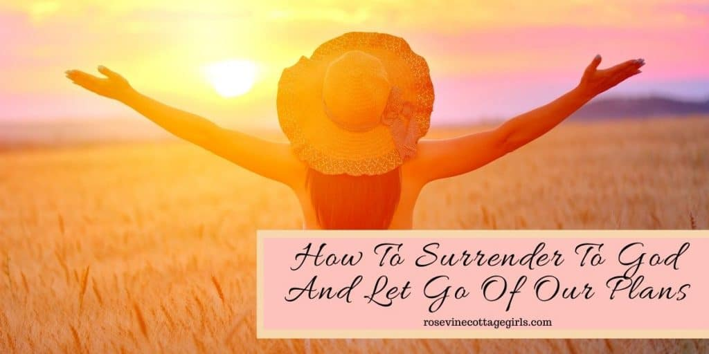 woman with raised arms | How To Surrender To God And Let Go Of Our Plans