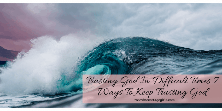 Trusting God In The Storm - 7 Powerful Ways To Keep Trusting God