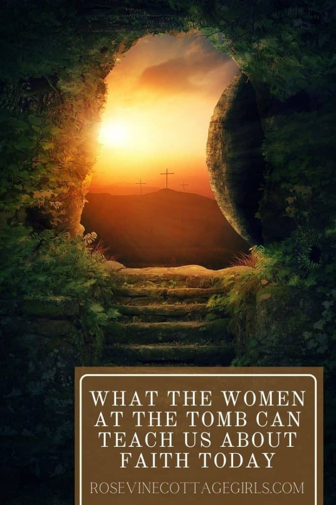 Tomb with the stone rolled away |  What the woman at the tomb can teach us about how to keep the faith #rosevinecottagegirls
