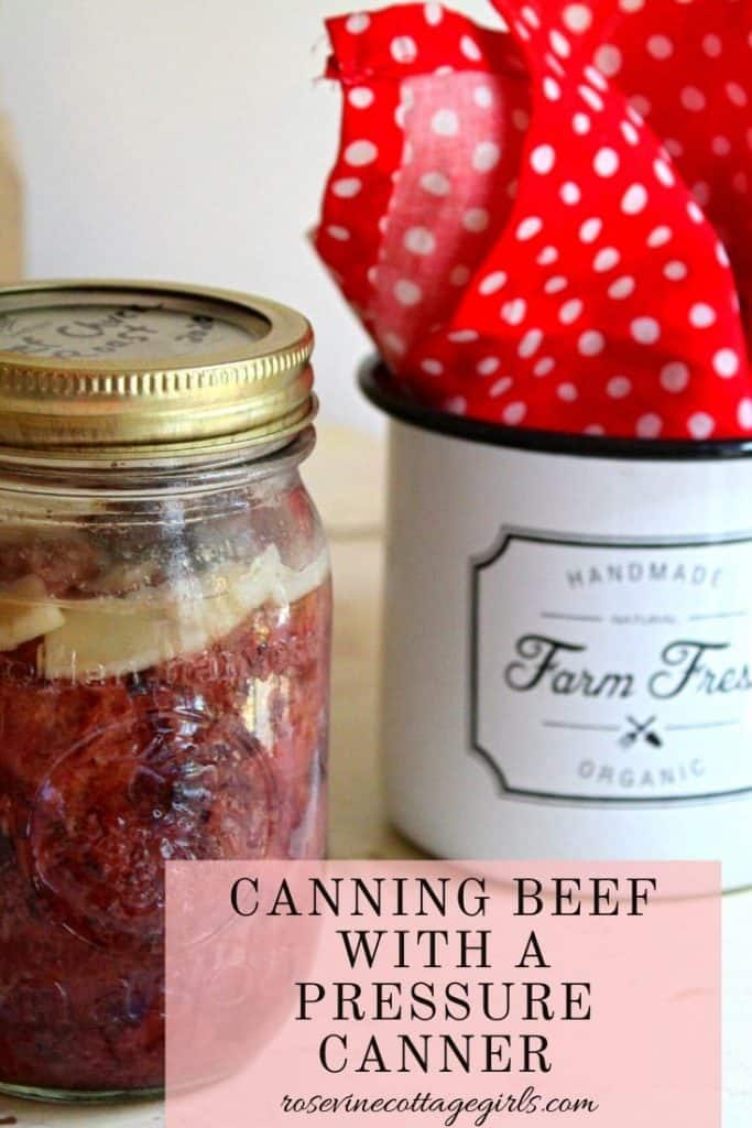 Canning beef a beginners guide to pressure canning beef. #rosevinecottagegirls