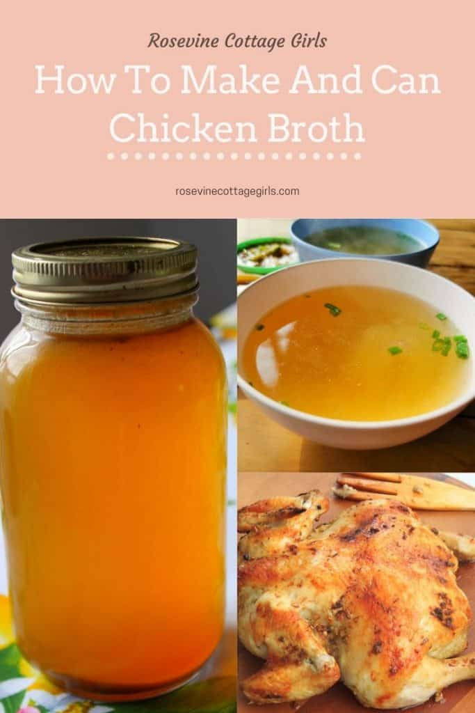 How to can chicken broth and stock. Deliciouseasy homemade broth perfect for soups and more. #rosevinecottagegirls