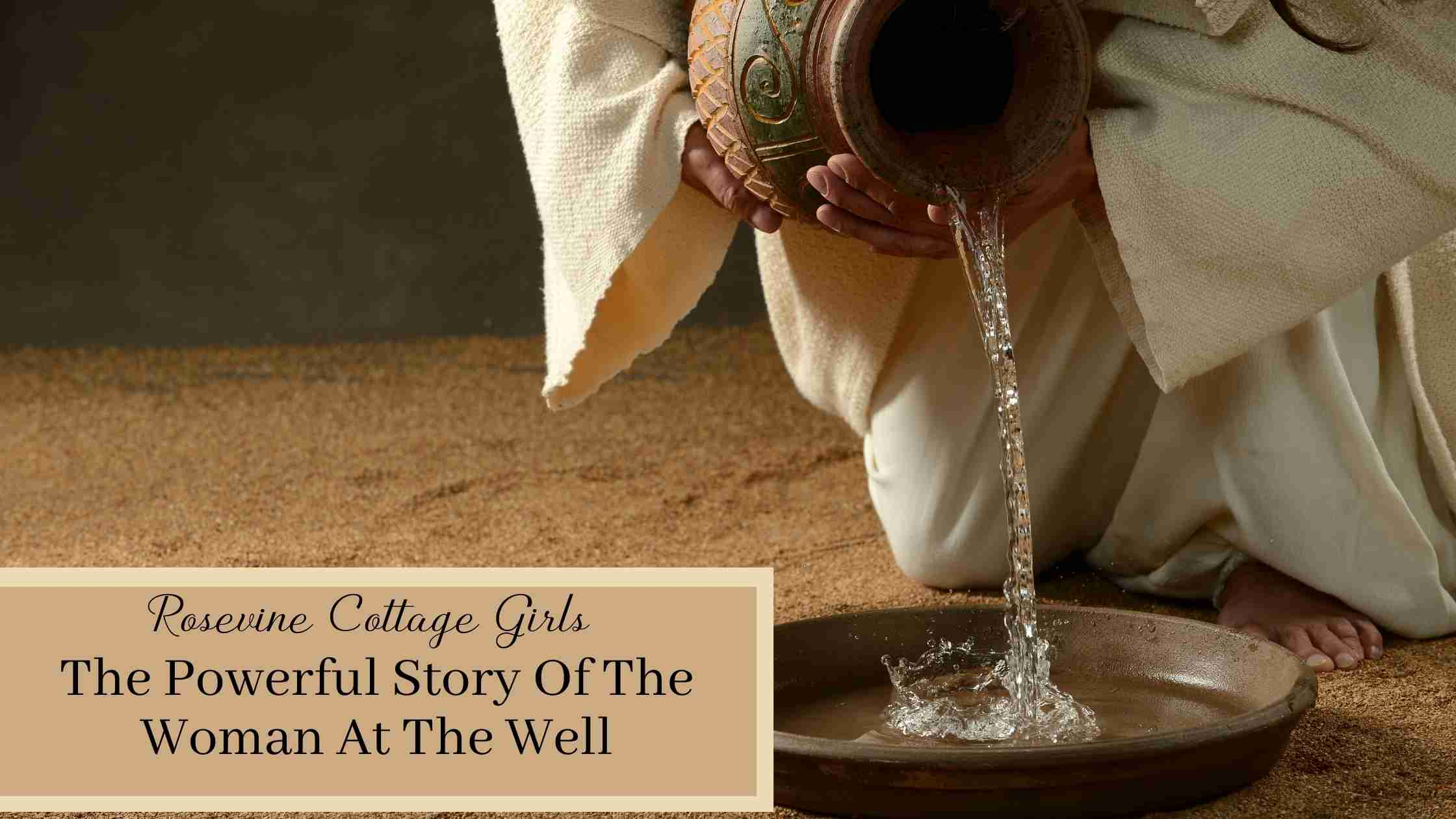 man pouring water | The Powerful Story Of The Woman At The Well