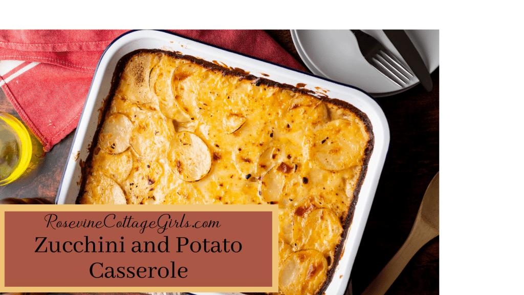 zucchini and potato casserole | photo of a casserole pan with zucchini and potatoes and melted cheese in it